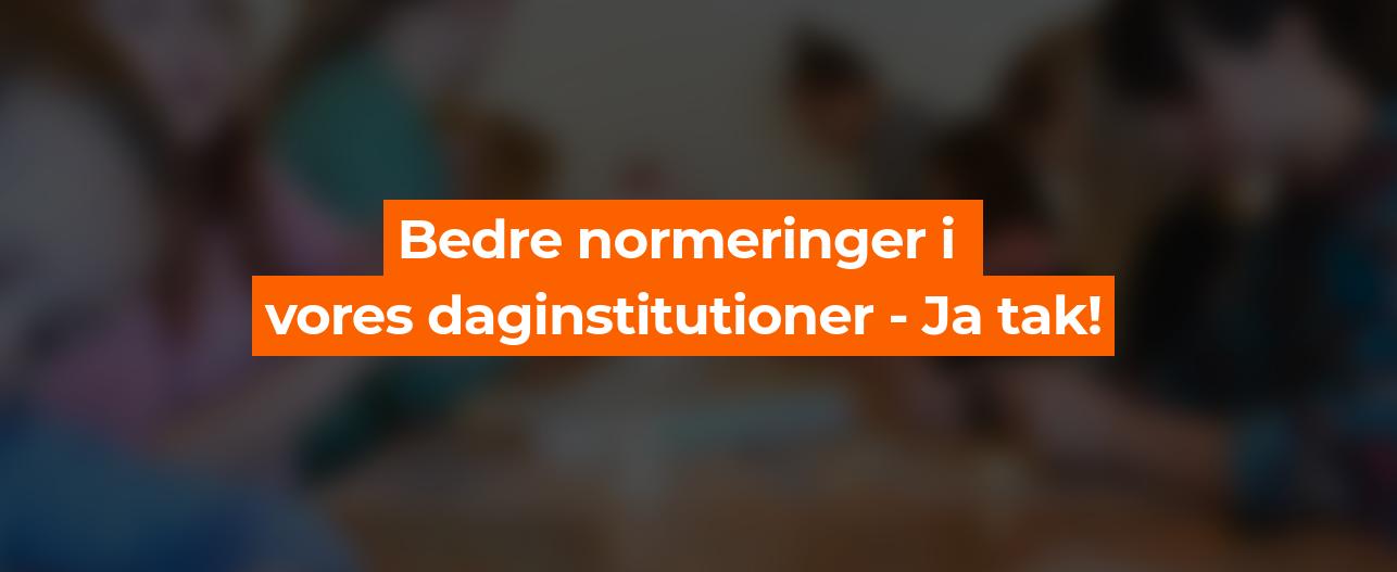 Bedre normeringer i daginstitutionerne i Slagelse Kommune